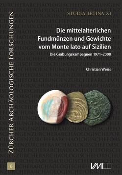 Studia Ietina / Die mittelalterlichen Fundmünzen und Gewichte vom Monte Iato auf Sizilien von Weiss,  Christian
