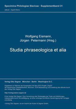 Studia phraseologica et alia von Eismann,  Wolfgang, Petermann,  Jürgen