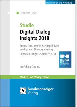 Studie Digital Dialog Insights 2018 von Eichsteller,  Harald, Seitz,  Jürgen