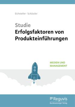 Studie Erfolgsfaktoren von Produkteinführungen von Eichsteller,  Harald, Eisenbeis,  Uwe, Kühnle,  Boris A., Schüssler,  Julia, Seitz,  Jürgen