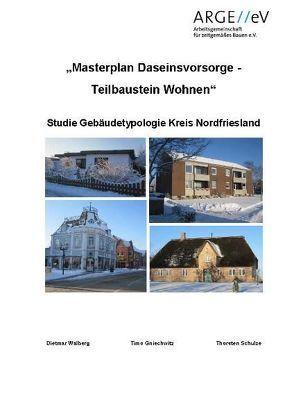 Studie Gebäudetypologie Kreis Nordfriesland von Gniechwitz,  Timo, Schulze,  Thorsten, Walberg,  Dietmar