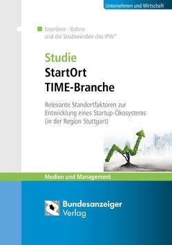 Studie StartOrt – TIME-Branche von Bohne,  Andrea, Eisenbeis,  Uwe
