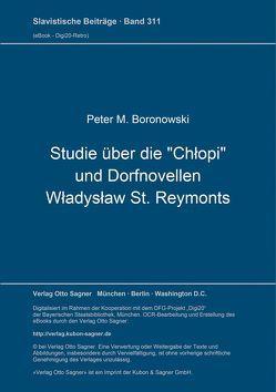 """Studie über die """"Chłopi"""" und Dorfnovellen Władysław St. Reymonts von Boronowski,  Peter M."""