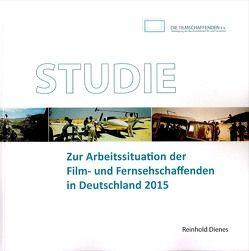 Studie zur Arbeitssituation der Film- und Fernsehschaffenden in Deutschland 2015 von Dienes,  Reinhold