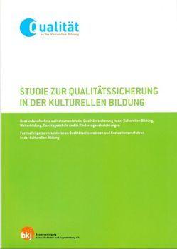 Studie zur Qualitätssicherung in der Kulturellen Bildung von Liebald,  Christiane, Münter,  Ulrike