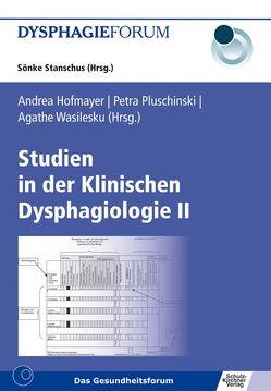 Studien in der Klinischen Dysphagiologie II von Hofmayer,  Andrea, Pluschinski,  Petra, Wasilesku,  Agathe