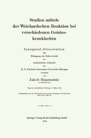 Studien mittels der Weichardschen Reaktion bei verschiedenen Geisteskrankheiten von Hauenstein,  Jakob