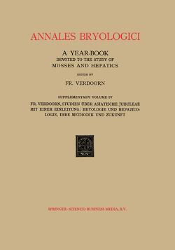 Studien über Asiatische Jubuleae (De Frullaniaceis XV–XVII) mit Einer Einleitung: Bryologie und Hepaticologie Ihre Methodik und Zukunft von Verdoorn,  NA