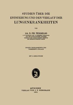 Studien über die Entstehung und den Verlauf der Lungenkrankheiten von Tendeloo,  N. Ph.