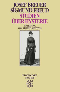 Studien über Hysterie von Breuer,  Josef, Freud,  Sigmund, Mentzos,  Stavros