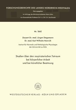 Studien über den respiratorischen Totraum bei körperlicher Arbeit und bei künstlicher Beatmung von Stegemann,  Jürgen