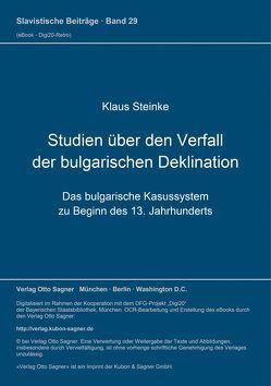 Studien über den Verfall der bulgarischen Deklination von Steinke,  Klaus