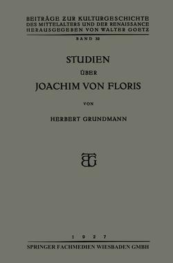 Studien über Joachim von Floris von Grundmann,  Herbert