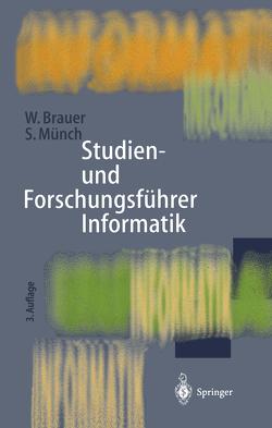 Studien- und Forschungsführer Informatik von Brauer,  Wilfried, Münch,  Siegfried