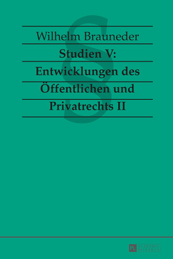 Studien V: Entwicklungen des Öffentlichen und Privatrechts II von Brauneder,  Wilhelm