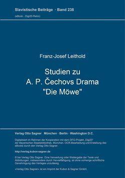 """Studien zu A. P. Čechovs Drama """"Die Möwe"""" von Leithold,  Franz-Josef"""