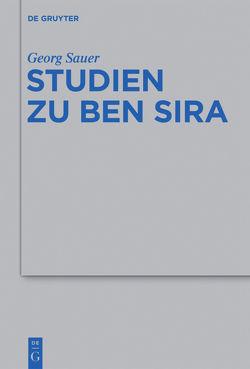 Studien zu Ben Sira von Kreuzer,  Siegfried, Sauer,  Georg