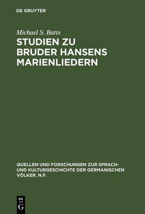 Studien zu Bruder Hansens Marienliedern von Batts,  Michael S.
