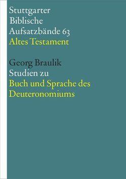 Studien zu Buch und Sprache des Deuteronomiums von Braulik OSB,  Georg, Hieke,  Thomas, Schmeller,  Thomas