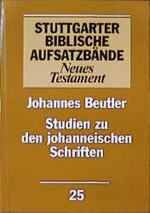 Studien zu den johanneischen Schriften von Beutler,  Johannes