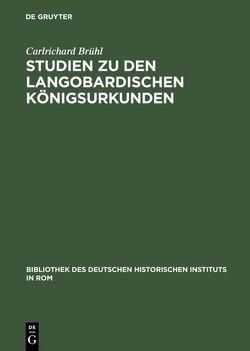 Studien zu den langobardischen Königsurkunden von Brühl,  Carlrichard