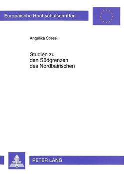 Studien zu den Südgrenzen des Nordbairischen von Stiess-Westermann,  Angelika