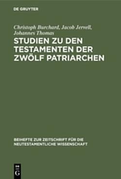 Studien zu den Testamenten der Zwölf Patriarchen von Burchard,  Christoph, Jervell,  Jacob, Thomas,  Johannes