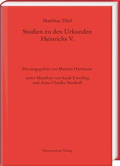 Studien zu den Urkunden Heinrichs V. von Thiel,  Matthias