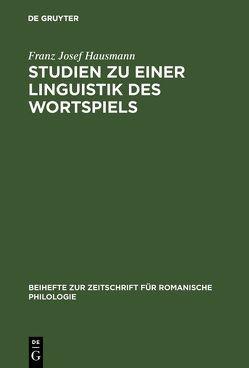 Studien zu einer Linguistik des Wortspiels von Hausmann,  Franz Josef
