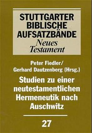 Studien zu einer neutestamentlichen Hermeneutik nach Auschwitz von Dautzenberg,  Gerhard, Fiedler,  Peter