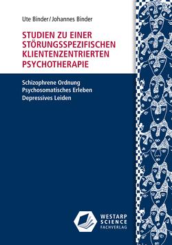Studien zu einer störungsspezifischen klientenzentrierten Psychotherapie von Binder,  Johannes, Binder,  Ute