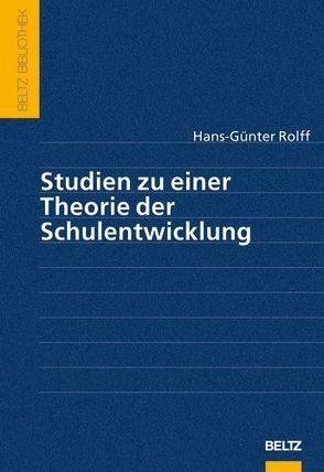 Studien zu einer Theorie der Schulentwicklung von Rolff,  Hans-Günter
