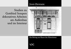 Studien zu Gottfried Sempers dekorativen Arbeiten am Aussenbau und im Interieur von Ziesemer,  John