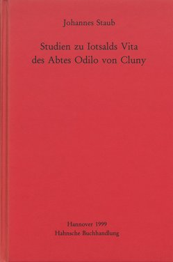 Studien zu Iotsalds Vita des Abtes Odilo von Cluny von Staub,  Johannes