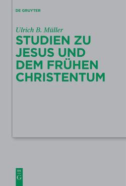 Studien zu Jesus und dem frühen Christentum von Kraus,  Wolfgang, Müller,  Ulrich B.