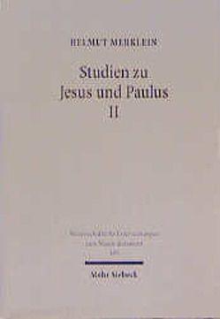 Studien zu Jesus und Paulus II / Studien zu Jesus und Paulus II von Merklein,  Helmut
