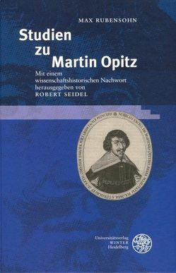 Studien zu Martin Opitz von Rubensohn,  Max, Seidel,  Robert