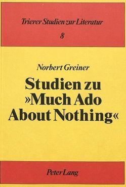 Studien zu Much Ado About Nothing von Greiner,  Norbert