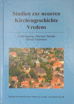 Studien zur neueren Kirchengeschichte Vredens von Lepping,  Josef, Terhalle,  Hermann, Trautmann,  Markus
