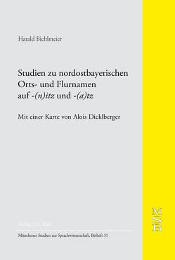 Studien zu nordostbayerischen Orts- und Flurnamen auf -(n)itz und -(a)tz. MSB 31 von Bichlmeier,  Harald