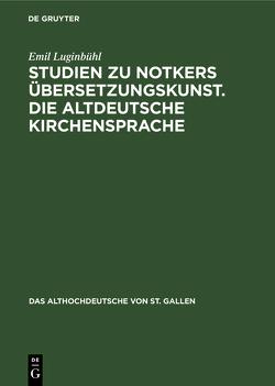 Studien zu Notkers Übersetzungskunst von Luginbühl,  Emil