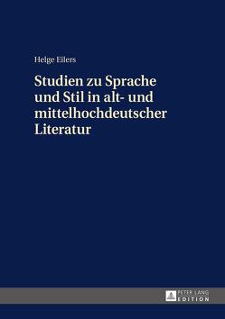Studien zu Sprache und Stil in alt- und mittelhochdeutscher Literatur von Eilers,  Helge