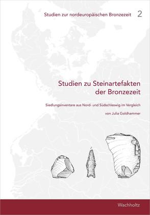 Studien zu Steinartefakten der Bronzezeit von Goldhammer,  Julia