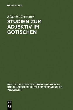 Studien zum Adjektiv im Gotischen von Trutmann,  Albertine