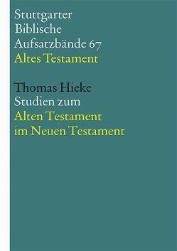 Studien zum Alten Testament im Neuen Testament von Hieke,  Thomas