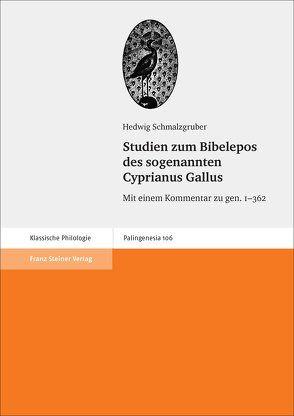 Studien zum Bibelepos des sogenannten Cyprianus Gallus von Schmalzgruber,  Hedwig