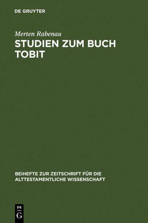Studien zum Buch Tobit von Rabenau,  Merten