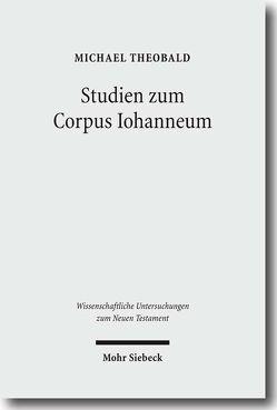 Studien zum Corpus Iohanneum von Theobald,  Michael