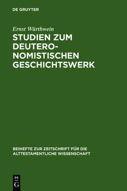 Studien zum Deuteronomistischen Geschichtswerk von Würthwein,  Ernst