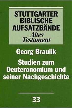 Studien zum Deuteronomium und seiner Nachgeschichte von Braulik,  Georg